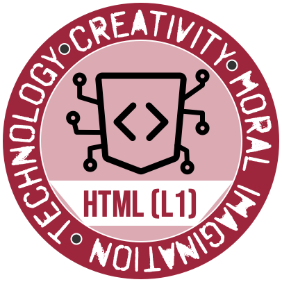 The HTML (Level 1) Badge from the Westmont Center for Technology, Creativity and the Moral Imagination  (logo uses work from Mark Caron and the Noun Project)